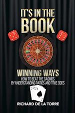 It's in the Book : Winning Ways - How to Beat the Casinos