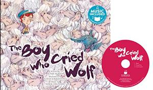 The Boy Who Cried Wolf [With CD (Audio) and Access Code]