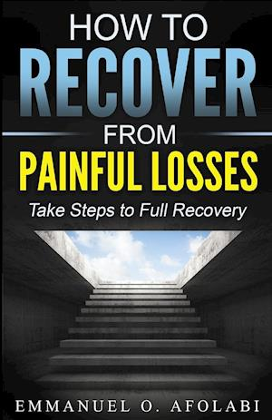 Bog, paperback How to Recover from Painful Losses af Emmanuel O. Afolabi