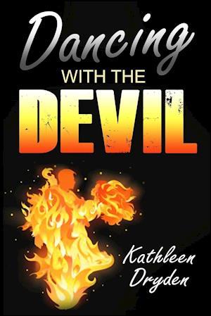 Bog, hæftet Dancing With The Devil: The Battle for the Soul of God's Children and the Life of a Christian Nation af Kathleen Dryden