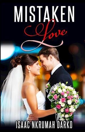 Bog, paperback Mistaken Love af Isaac Nkrumah Darko