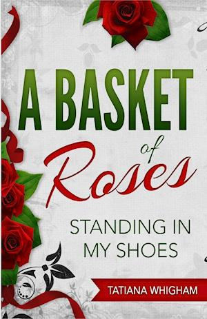 A Basket of Roses: Standing in My Shoes