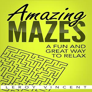 Amazing Mazes: A Fun and Great Way to Relax