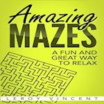 Amazing Mazes af Leroy Vincent