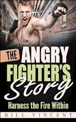 The Angry Fighter's Story