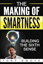The Making Of Smartness: Building The Sixth Sense af Tony Nwoye