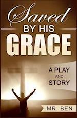 Saved by His Grace af MR Ben