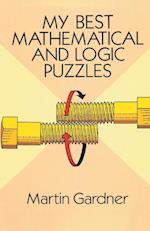 My Best Mathematical and Logic Puzzles af Martin Gardner