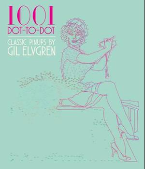 Bog, paperback 1001 Dot-to-Dot Classic Pin-Ups by Gil Elvgren af Thunder Bay Press