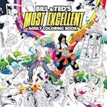 Bill & Ted's Most Excellent  Adult Coloring Book (Bill Ted)