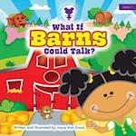 What If Barns Could Talk? af Joyce Ann Evans