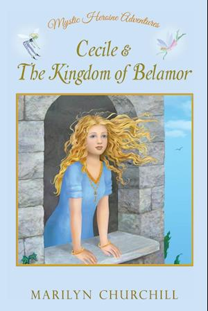 Bog, paperback Cecile & the Kingdom of Belamor af Marilyn F. Churchill
