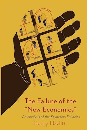 Bog, paperback The Failure of the New Economics af Henry Hazlitt