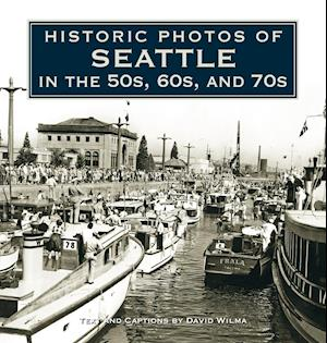 Historic Photos of Seattle in the 50s, 60s, and 70s