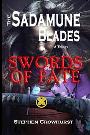 The Sadamune Blades - A Trilogy
