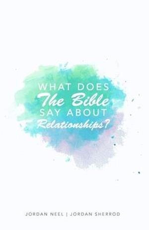 What does The Bible say about Relationships?
