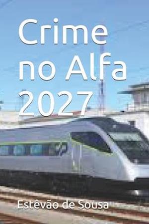 Crime no Alfa 2027