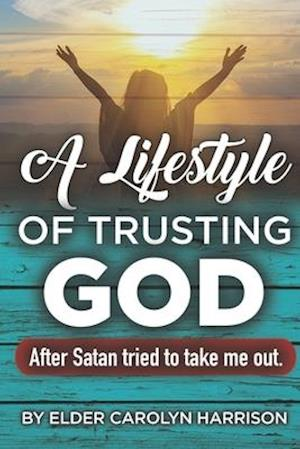 A Lifestyle Of Trusting GOD