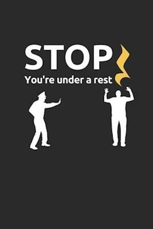 Stop You're Under A Rest