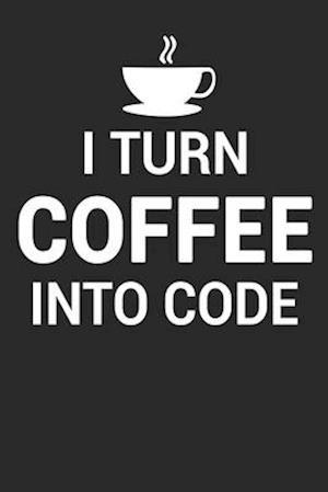 Programmer Turn coffee into code