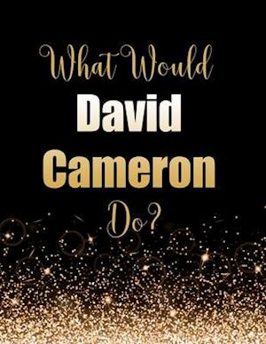 What Would David Cameron Do?