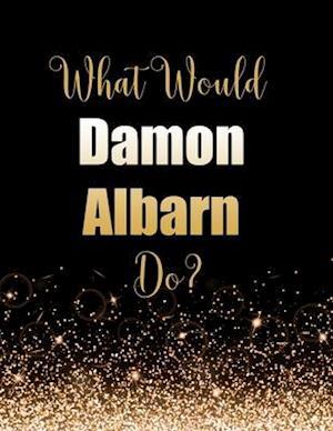 What Would Damon Albarn Do?