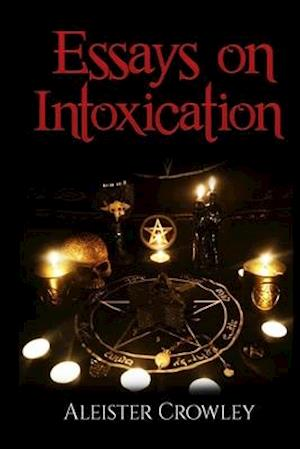 Essays On Intoxication (Annotated)