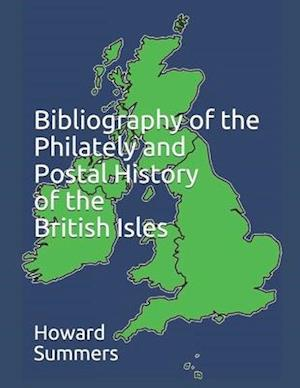 Bibliography of the Philately and Postal History of the British Isles