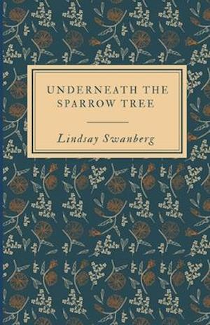 Underneath the Sparrow Tree