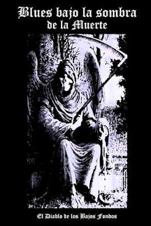 Blues bajo la sombra de la Muerte