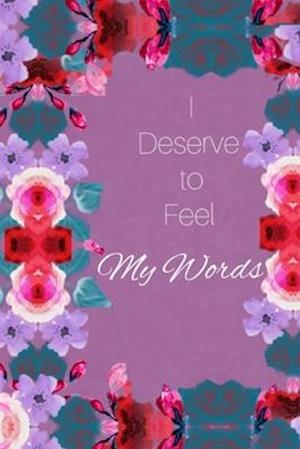 I Deserve to Feel...