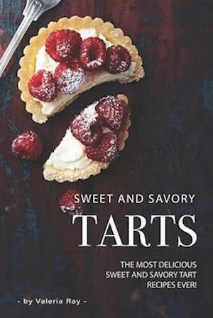 Sweet and Savory Tarts