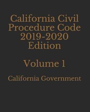 California Civil Procedure Code 2019 Edition Volume 1