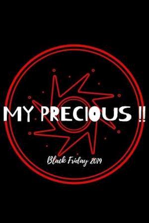 My precious !! Black Friday 2019