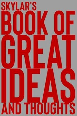 Skylar's Book of Great Ideas and Thoughts