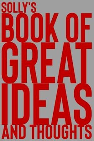 Solly's Book of Great Ideas and Thoughts