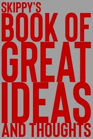 Skippy's Book of Great Ideas and Thoughts