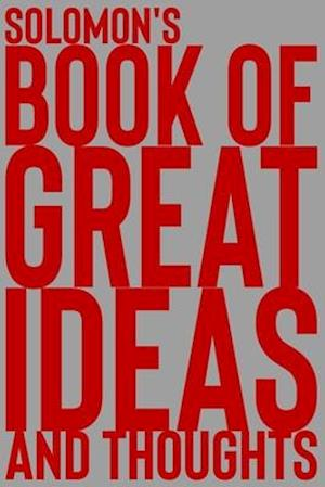Solomon's Book of Great Ideas and Thoughts