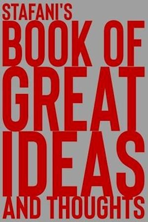 Stafani's Book of Great Ideas and Thoughts
