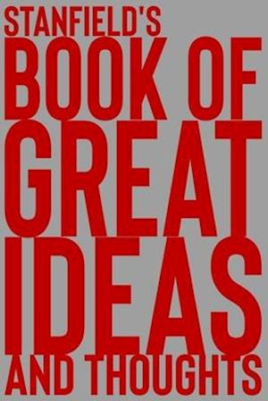 Stanfield's Book of Great Ideas and Thoughts