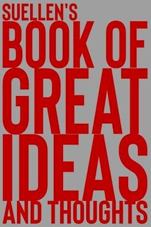 Suellen's Book of Great Ideas and Thoughts