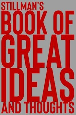 Stillman's Book of Great Ideas and Thoughts