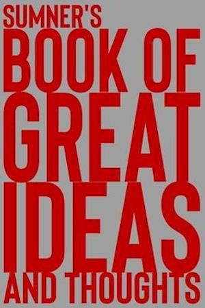 Sumner's Book of Great Ideas and Thoughts