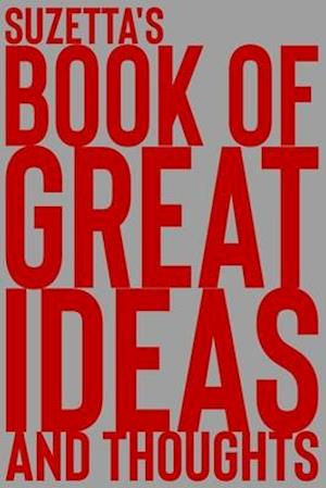 Suzetta's Book of Great Ideas and Thoughts