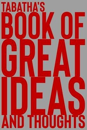 Tabatha's Book of Great Ideas and Thoughts