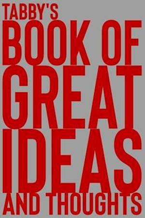 Tabby's Book of Great Ideas and Thoughts