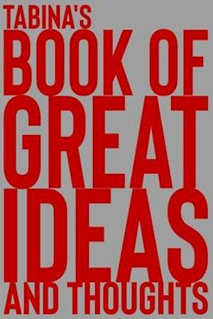 Tabina's Book of Great Ideas and Thoughts