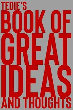 Tedie's Book of Great Ideas and Thoughts