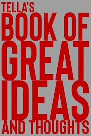 Tella's Book of Great Ideas and Thoughts