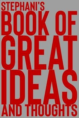 Stephani's Book of Great Ideas and Thoughts